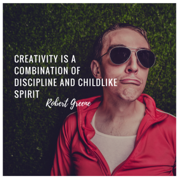 Creativity is a combination of discipline and childlike spirit
