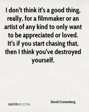 david-cronenberg-quote-i-dont-think-its-a-good-thing-really-for-a