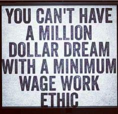 dd80f3498b598e9c75098cc3a0aadbd7--minimum-wage-dream-big