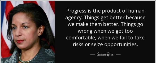quote-progress-is-the-product-of-human-agency-things-get-better-because-we-make-them-better-susan-rice-87-88-13